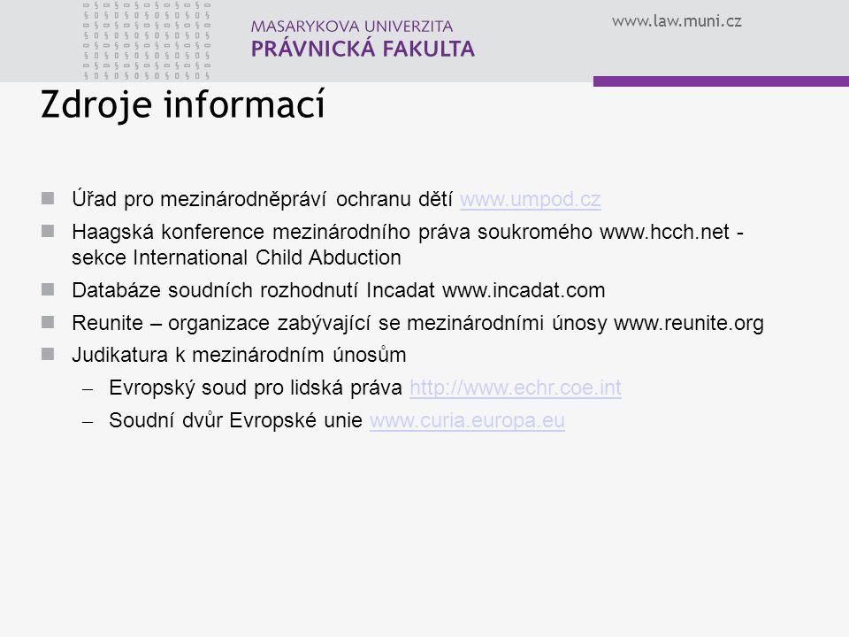 Zdroje informací Úřad pro mezinárodněpráví ochranu dětí www.umpod.cz