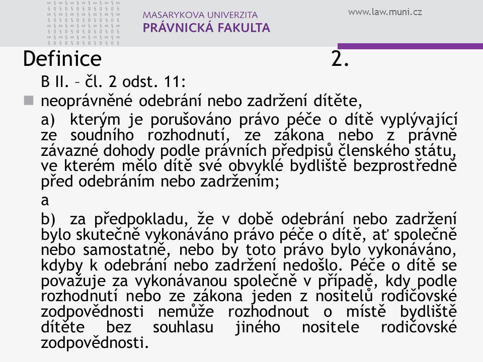 Definice 2. B II. – čl. 2 odst. 11: neoprávněné odebrání nebo zadržení dítěte,