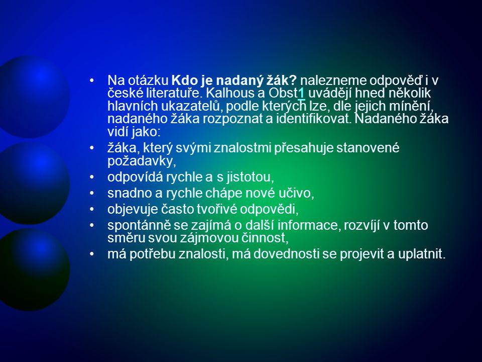 Na otázku Kdo je nadaný žák. nalezneme odpověď i v české literatuře