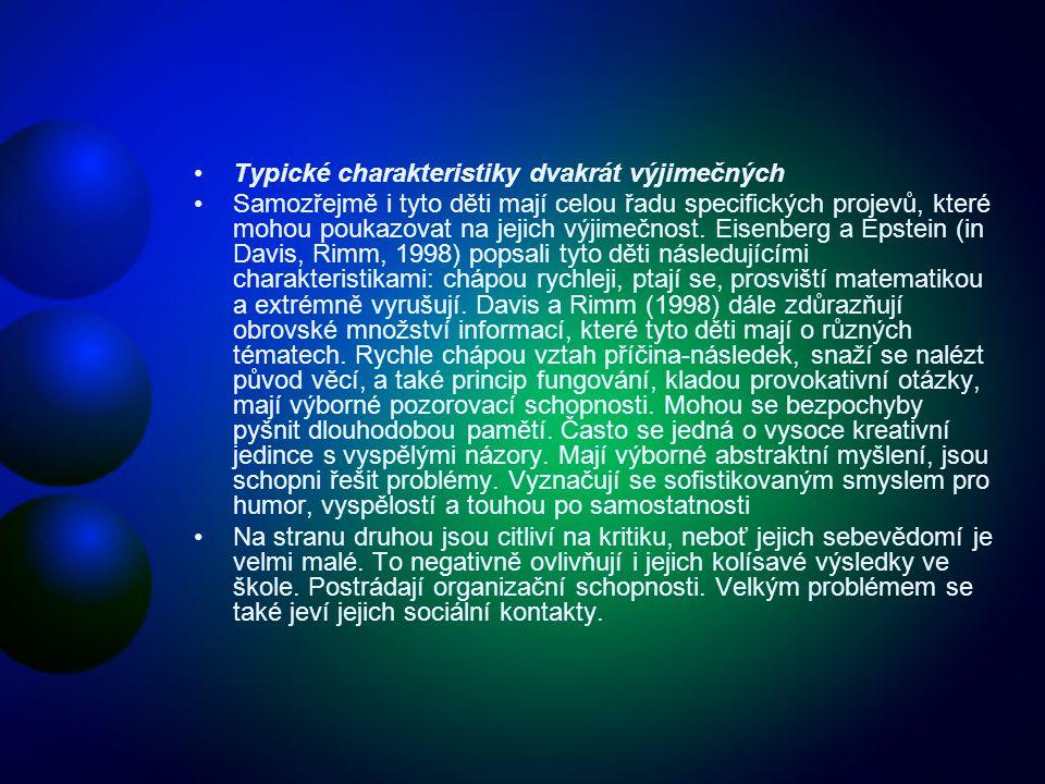 Typické charakteristiky dvakrát výjimečných