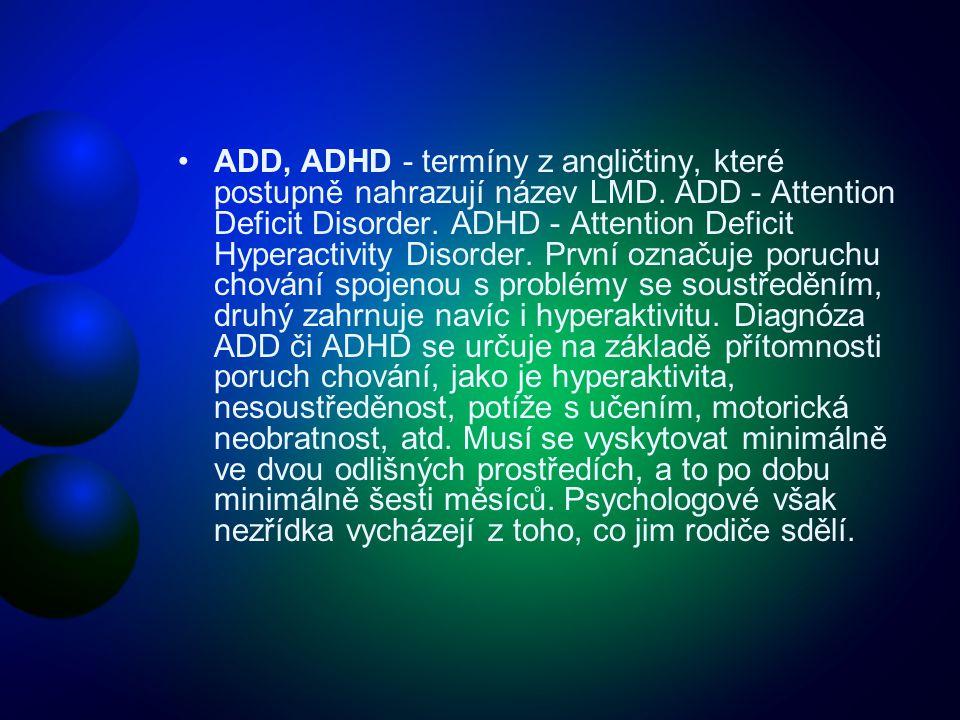 ADD, ADHD - termíny z angličtiny, které postupně nahrazují název LMD