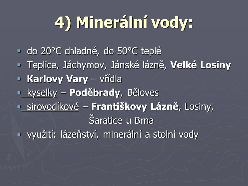 4) Minerální vody: do 20°C chladné, do 50°C teplé