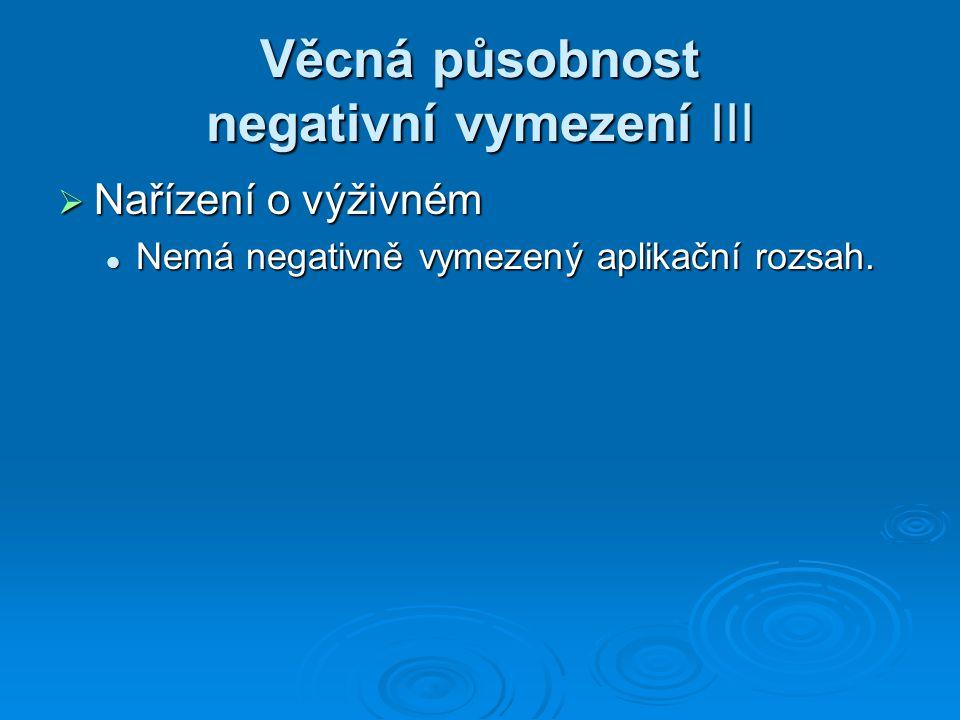 Věcná působnost negativní vymezení III