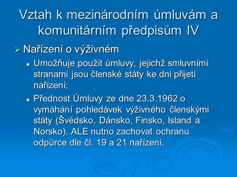 Vztah k mezinárodním úmluvám a komunitárním předpisům IV