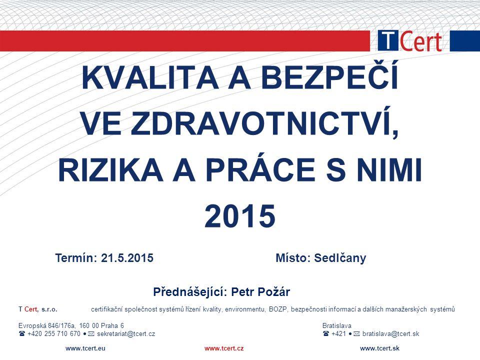 KVALITA A BEZPEČÍ VE ZDRAVOTNICTVÍ, RIZIKA A PRÁCE S NIMI 2015