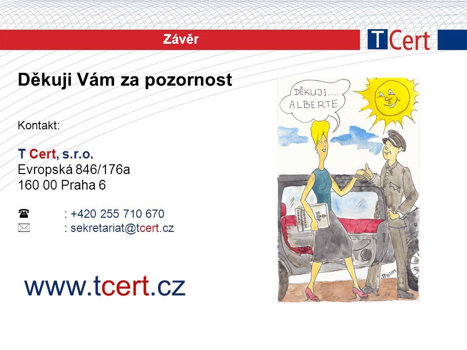 www.tcert.cz Děkuji Vám za pozornost Závěr T Cert, s.r.o.