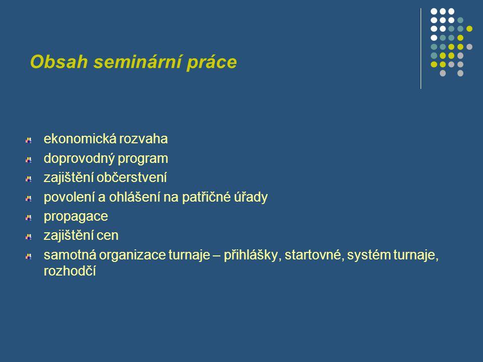 Obsah seminární práce ekonomická rozvaha doprovodný program