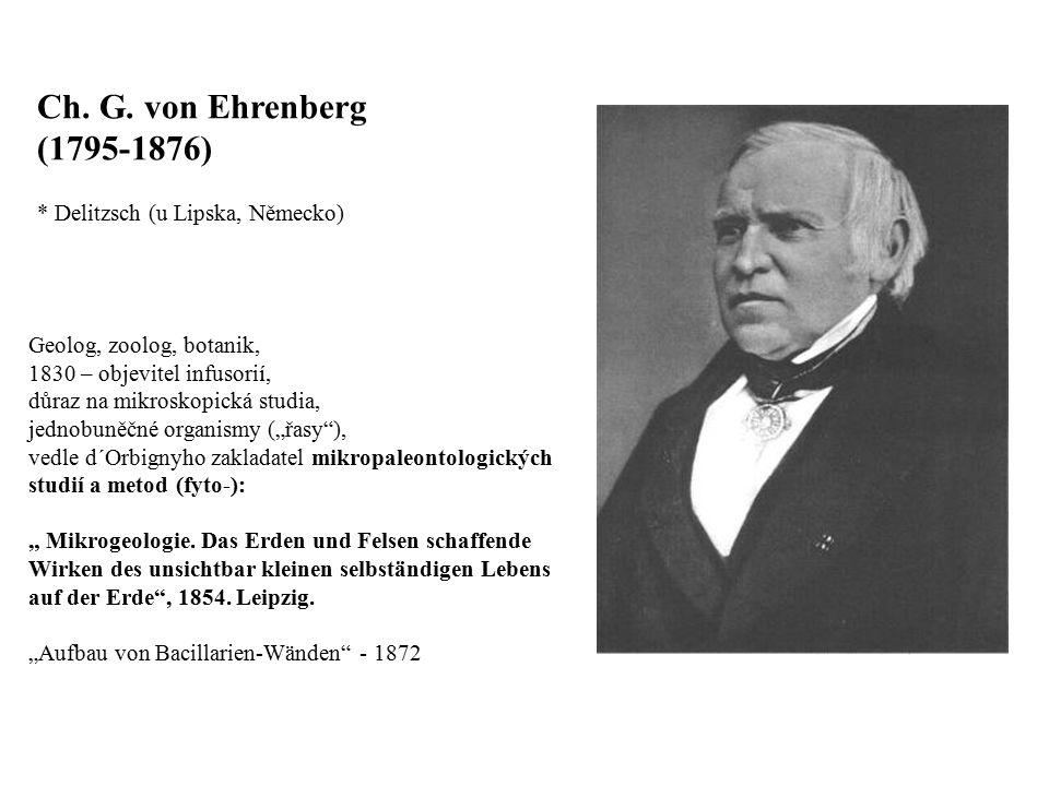 Ch. G. von Ehrenberg (1795-1876) * Delitzsch (u Lipska, Německo)