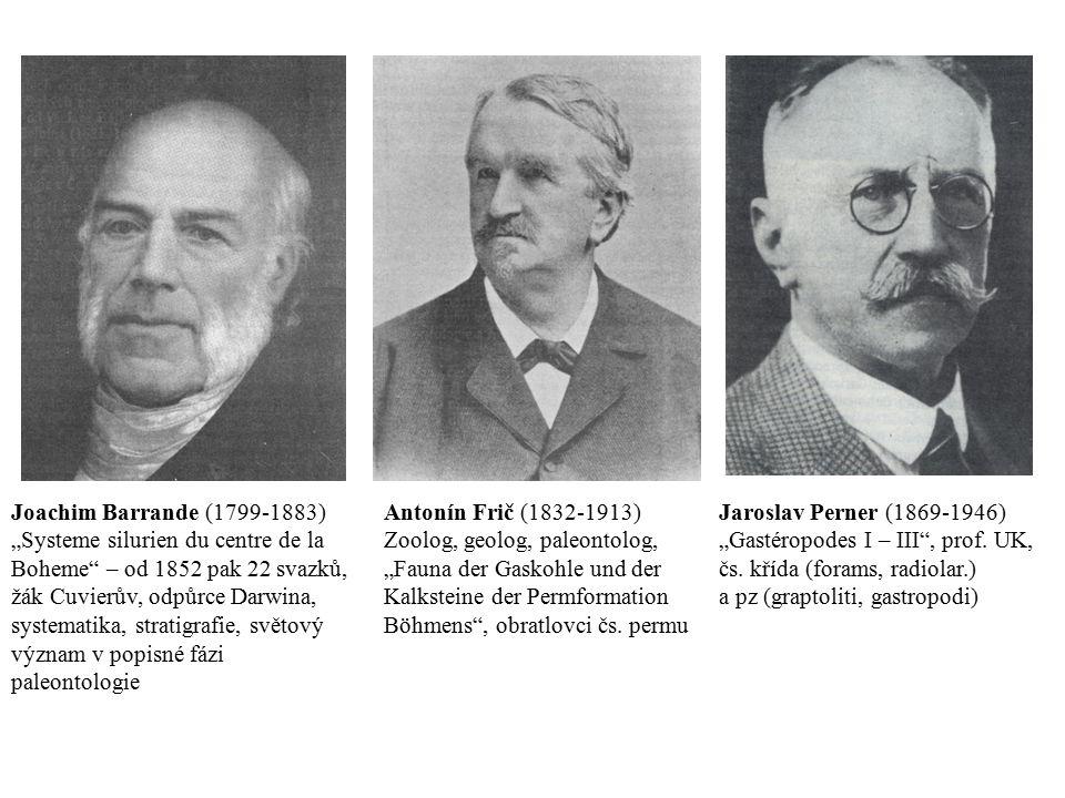 """Joachim Barrande (1799-1883) """"Systeme silurien du centre de la. Boheme – od 1852 pak 22 svazků, žák Cuvierův, odpůrce Darwina,"""