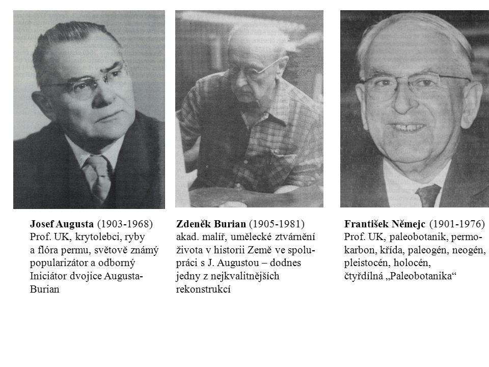 Josef Augusta (1903-1968) Prof. UK, krytolebci, ryby. a flóra permu, světově známý. popularizátor a odborný.