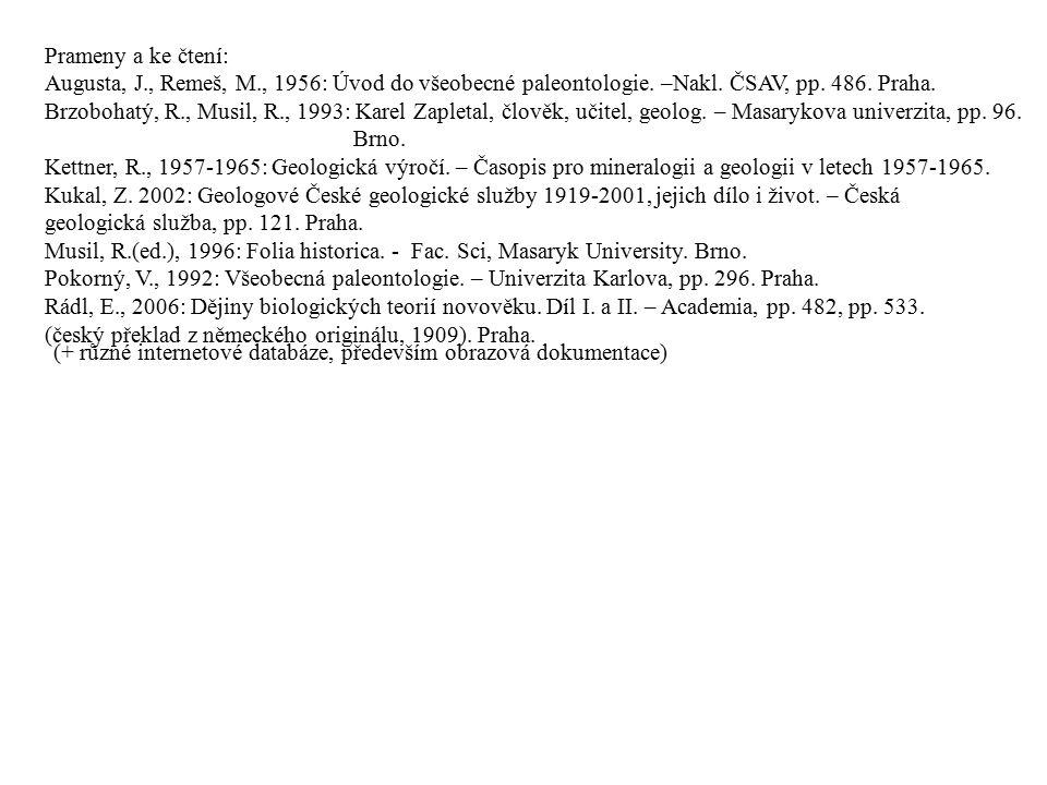 Prameny a ke čtení: Augusta, J., Remeš, M., 1956: Úvod do všeobecné paleontologie. –Nakl. ČSAV, pp. 486. Praha.