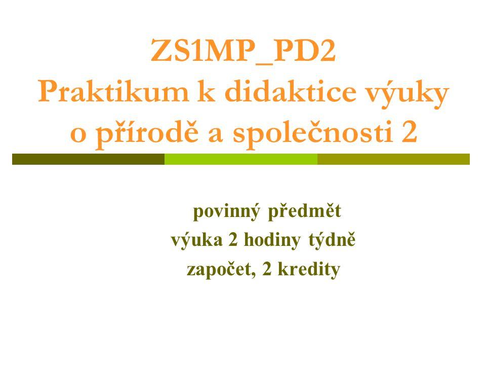 ZS1MP_PD2 Praktikum k didaktice výuky o přírodě a společnosti 2
