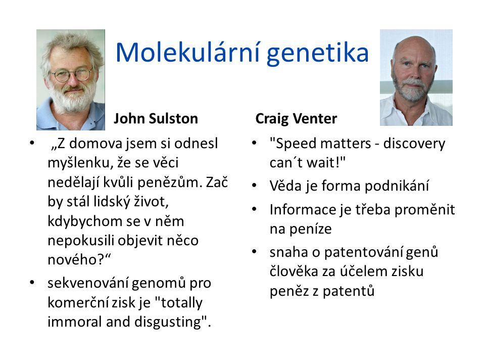 Molekulární genetika John Sulston Craig Venter