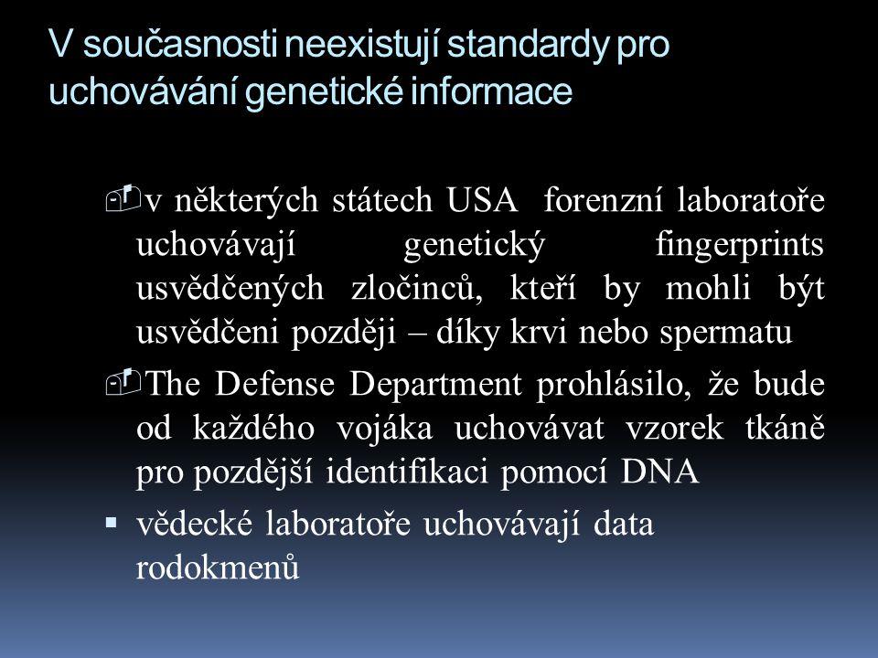 V současnosti neexistují standardy pro uchovávání genetické informace