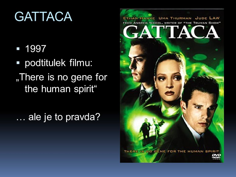 "GATTACA 1997 podtitulek filmu: ""There is no gene for the human spirit"
