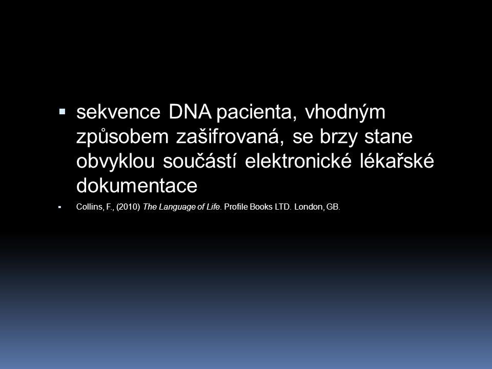 sekvence DNA pacienta, vhodným způsobem zašifrovaná, se brzy stane obvyklou součástí elektronické lékařské dokumentace