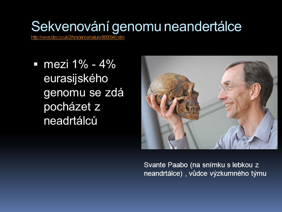 Sekvenování genomu neandertálce http://news. bbc. co