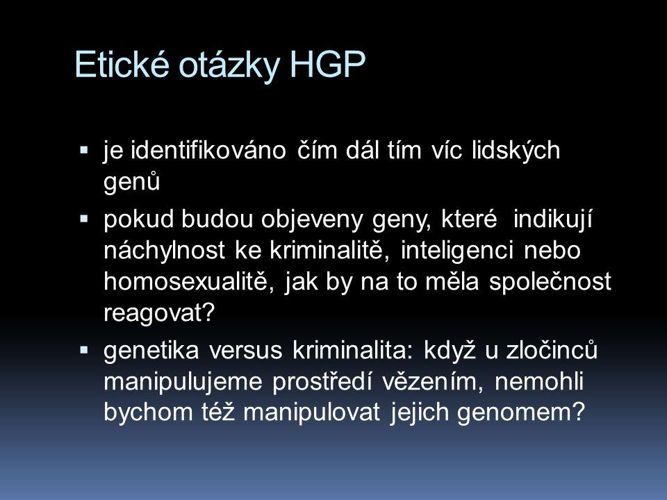 Etické otázky HGP je identifikováno čím dál tím víc lidských genů