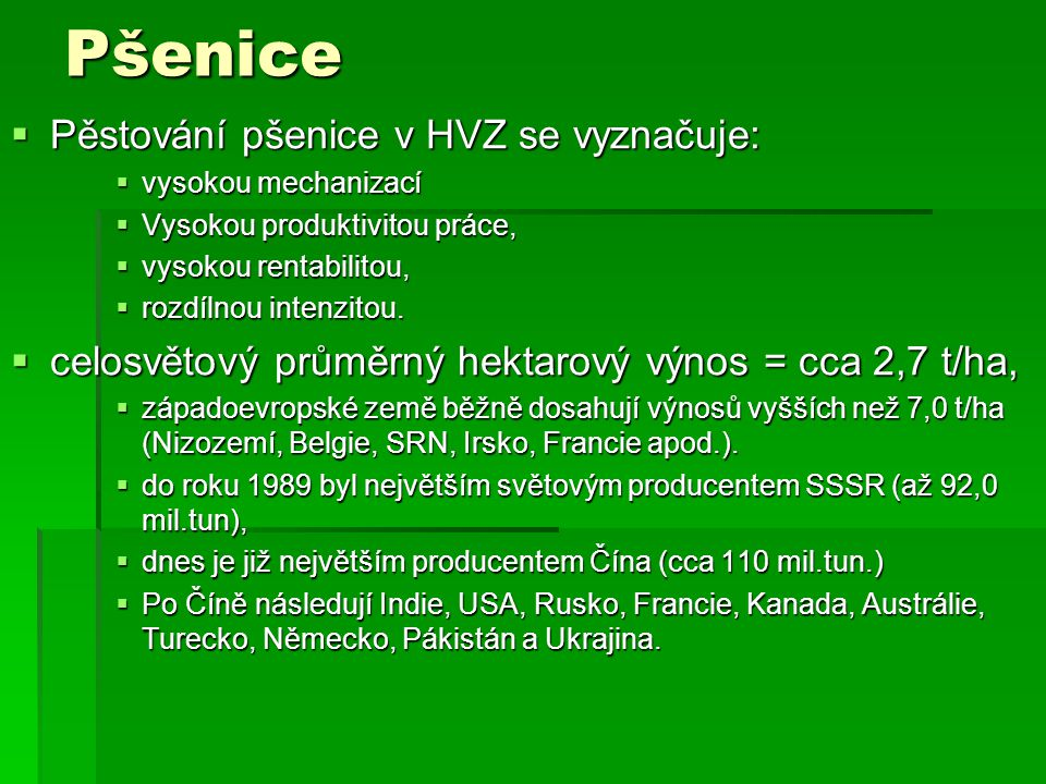 Pšenice Pěstování pšenice v HVZ se vyznačuje:
