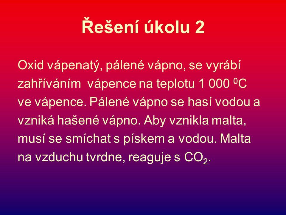 Řešení úkolu 2 Oxid vápenatý, pálené vápno, se vyrábí