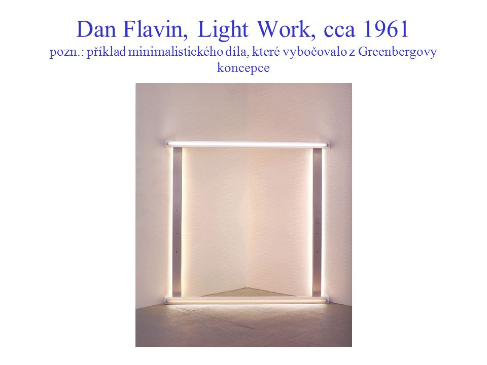 Dan Flavin, Light Work, cca 1961 pozn