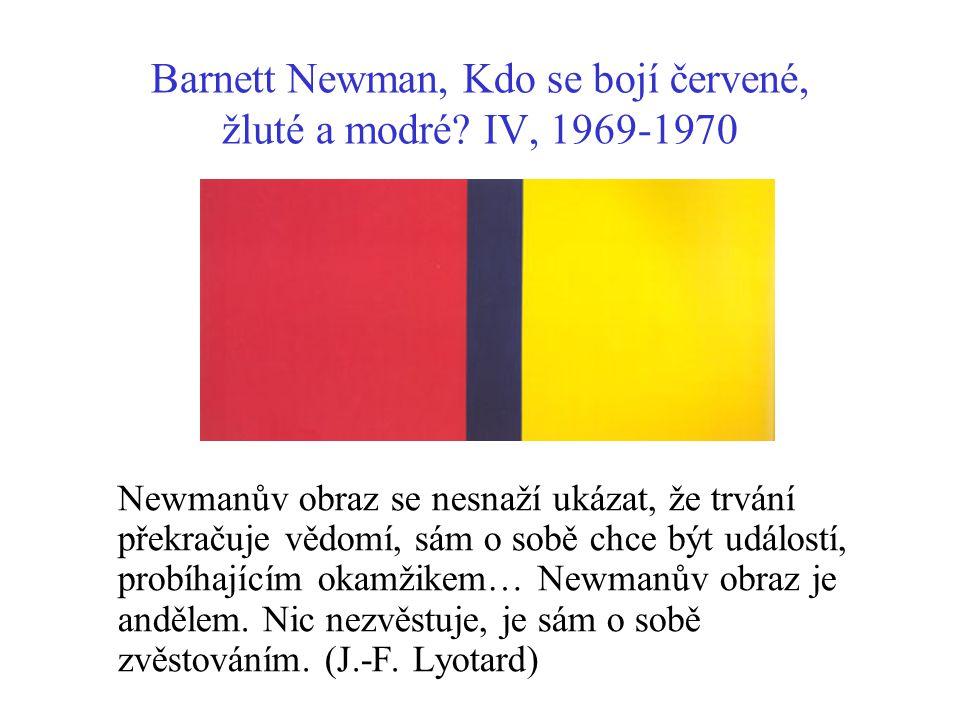 Barnett Newman, Kdo se bojí červené, žluté a modré IV, 1969-1970
