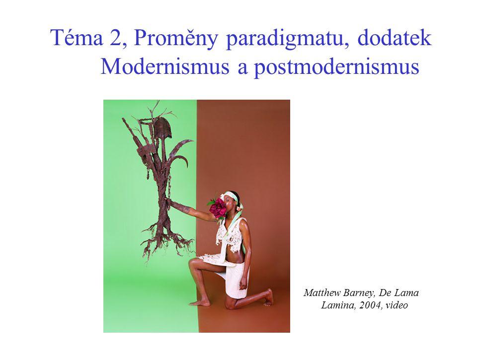 Téma 2, Proměny paradigmatu, dodatek Modernismus a postmodernismus