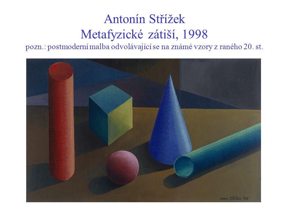 Antonín Střížek Metafyzické zátiší, 1998 pozn