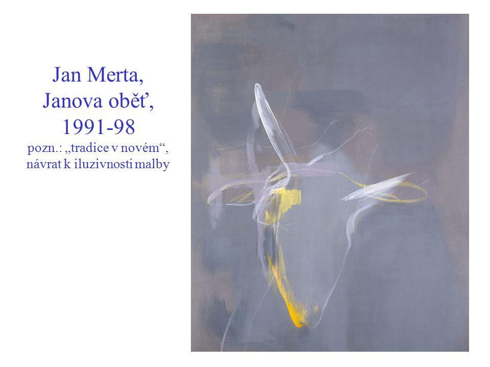 Jan Merta, Janova oběť, 1991-98 pozn
