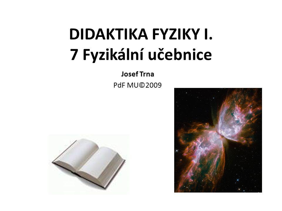DIDAKTIKA FYZIKY I. 7 Fyzikální učebnice