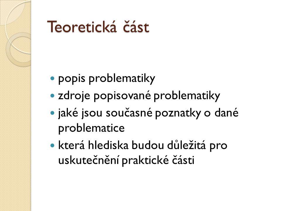 Teoretická část popis problematiky zdroje popisované problematiky