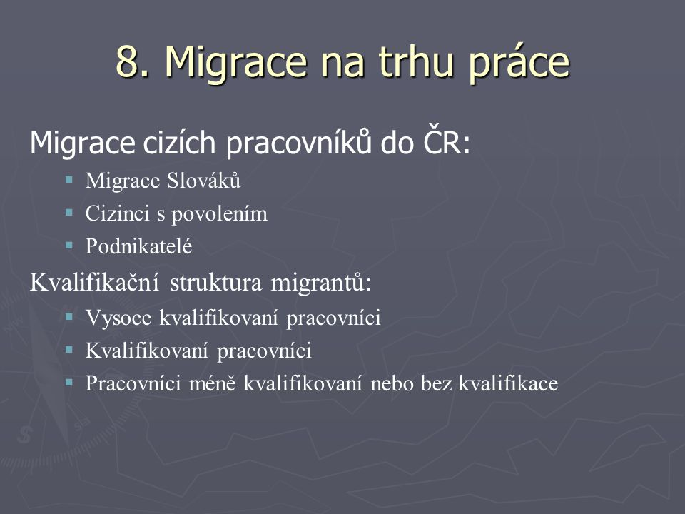 8. Migrace na trhu práce Migrace cizích pracovníků do ČR: