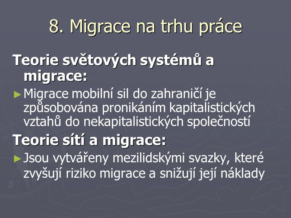 8. Migrace na trhu práce Teorie světových systémů a migrace: