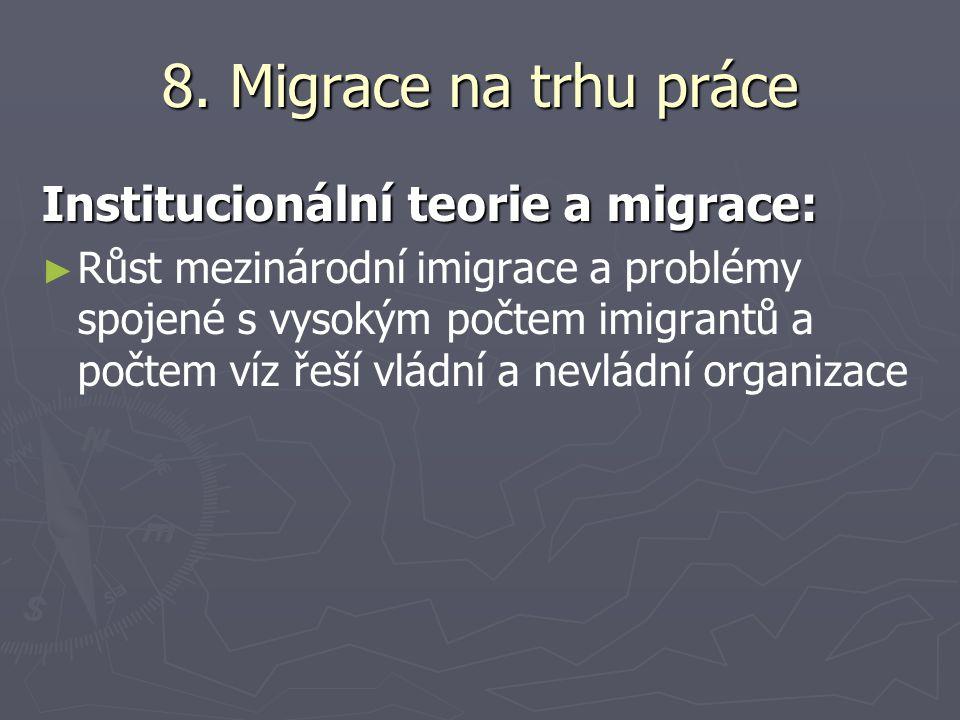 8. Migrace na trhu práce Institucionální teorie a migrace: