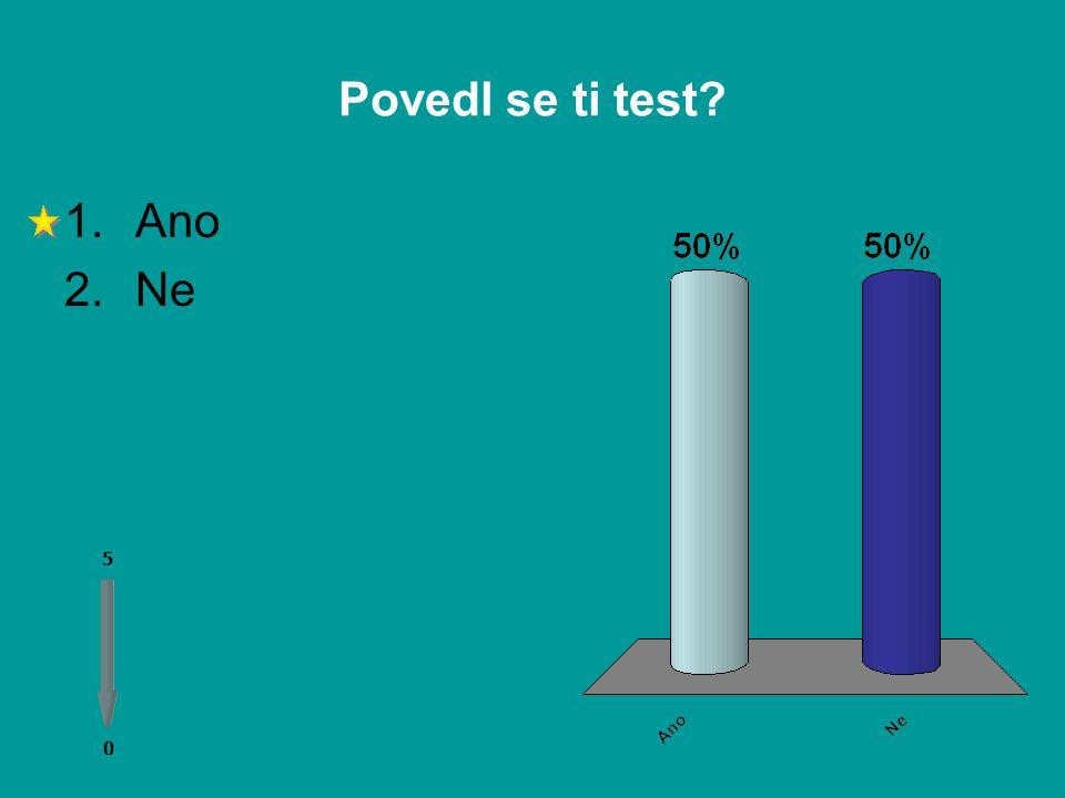 Povedl se ti test Ano Ne 5