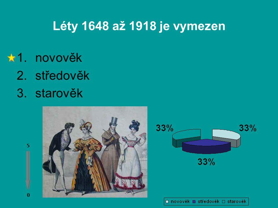 Léty 1648 až 1918 je vymezen novověk středověk starověk 5