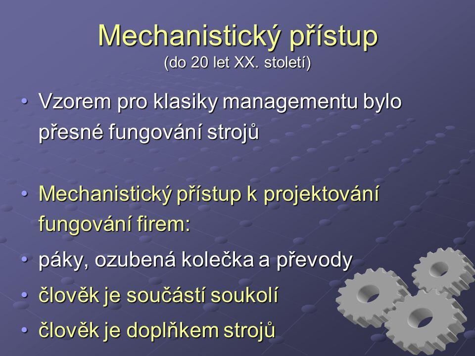 Mechanistický přístup (do 20 let XX. století)