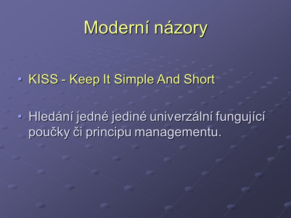 Moderní názory KISS - Keep It Simple And Short