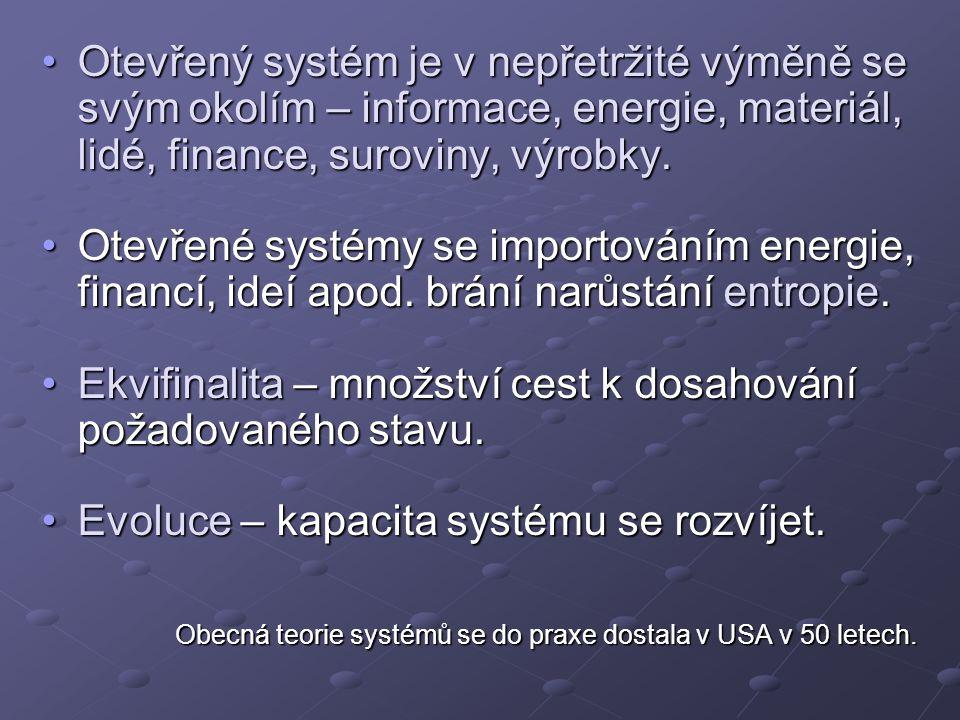 Ekvifinalita – množství cest k dosahování požadovaného stavu.
