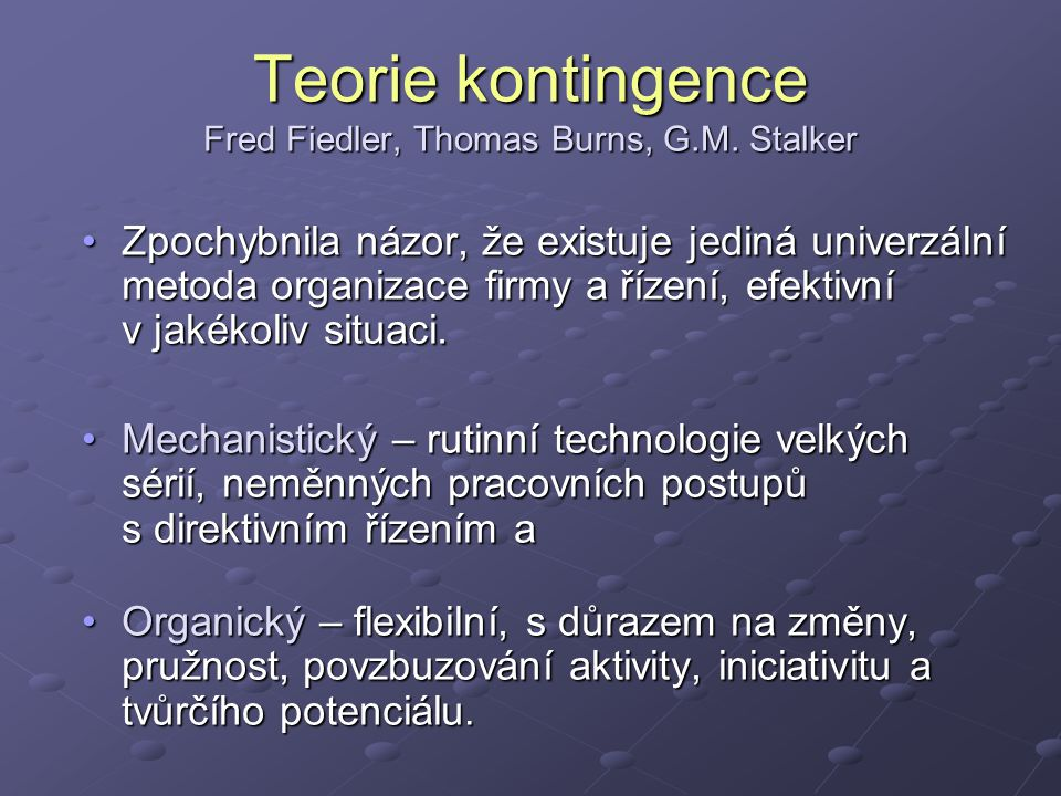 Teorie kontingence Fred Fiedler, Thomas Burns, G.M. Stalker