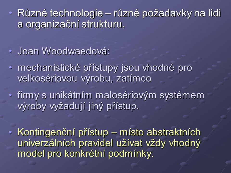 Různé technologie – různé požadavky na lidi a organizační strukturu.