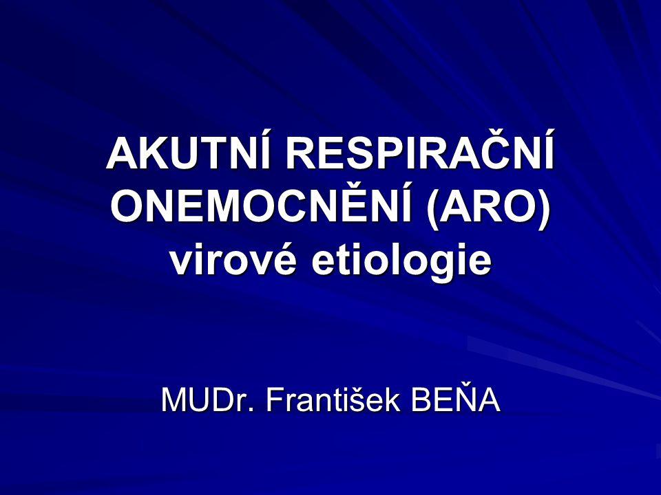 AKUTNÍ RESPIRAČNÍ ONEMOCNĚNÍ (ARO) virové etiologie