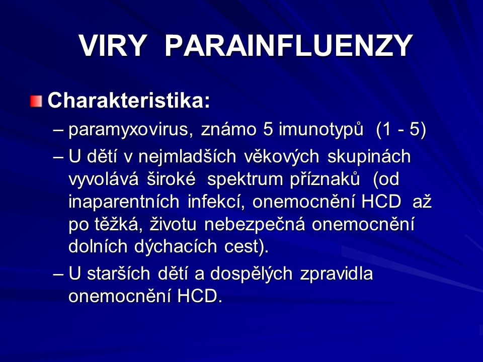 VIRY PARAINFLUENZY Charakteristika: