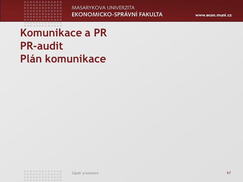 Komunikace a PR PR-audit Plán komunikace