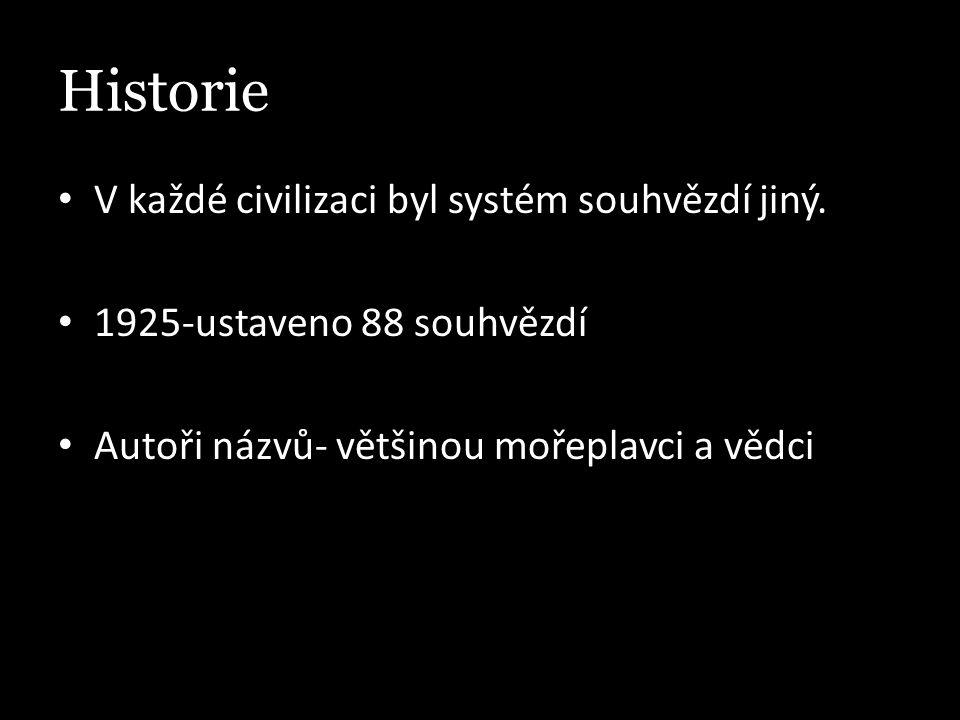 Historie V každé civilizaci byl systém souhvězdí jiný.