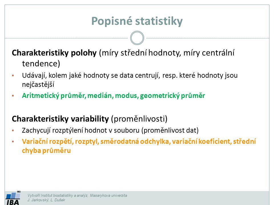 Popisné statistiky Charakteristiky polohy (míry střední hodnoty, míry centrální tendence)