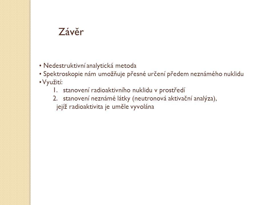 Závěr Nedestruktivní analytická metoda
