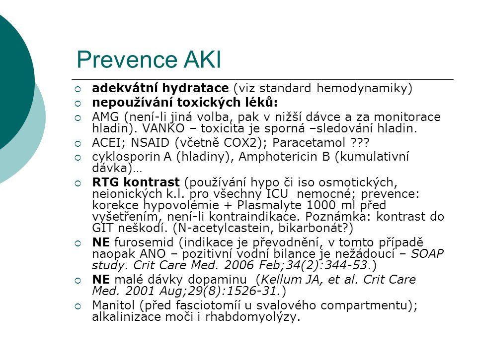 Prevence AKI adekvátní hydratace (viz standard hemodynamiky)