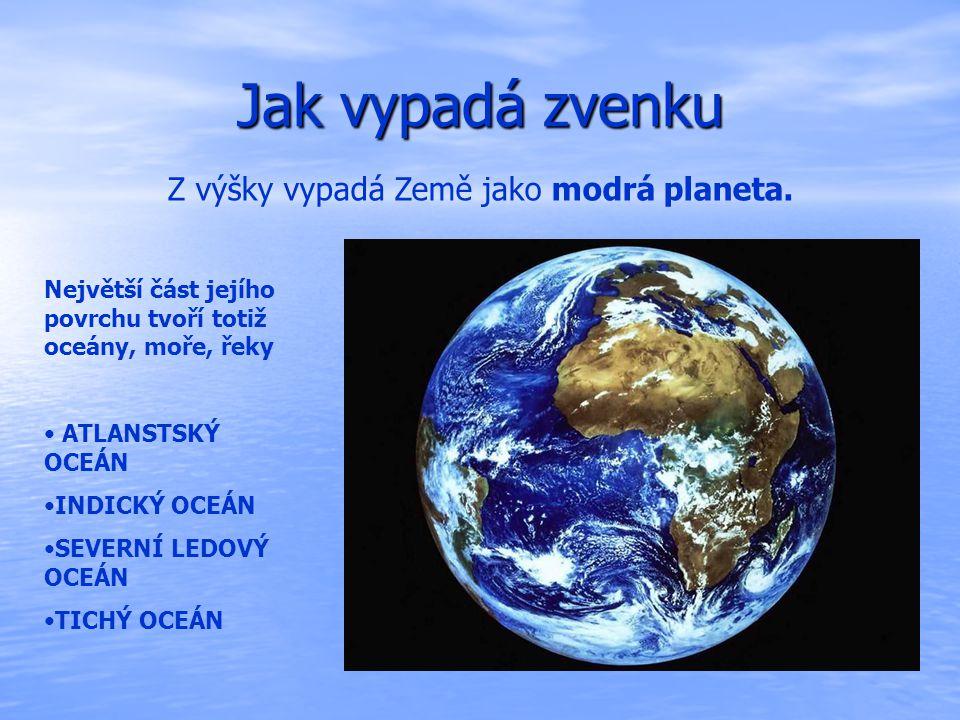 Z výšky vypadá Země jako modrá planeta.