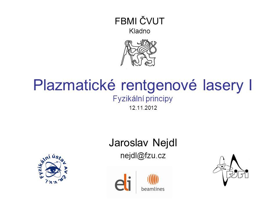 Plazmatické rentgenové lasery I Fyzikální principy